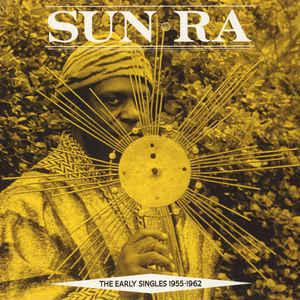 Early singles1955-1962 / Sun Ra | Sun Ra (1914-1993). Collaborateur