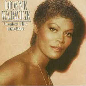 Greatest hits : 1979-1990 / Dionne Warwick, chant... | Warwick, Dionne (1941-....). Chanteur