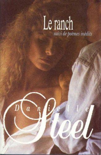 Le Ranch : suivi de Amour, Poèmes inédits / Danielle Steel | Steel, Danielle (1947-....). Auteur