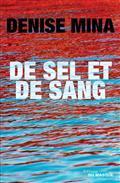 De sel et de sang / Denise Mina | Mina, Denise (1966-....). Auteur