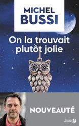 On la trouvait plutôt jolie : roman / Michel Bussi | Bussi, Michel (1965-....). Auteur