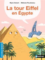 La tour Eiffel en Egypte / texte de Mymi Doinet | Doinet, Mymi (1958-....). Auteur