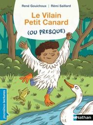 Le vilain petit canard (ou presque) / texte de René Gouichoux   Gouichoux, René (1950-....). Auteur