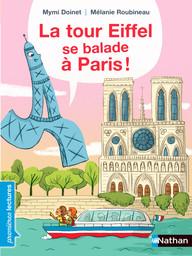 La tour Eiffel se balade à Paris ! / texte de Mymi Doinet | Doinet, Mymi (1958-....). Auteur