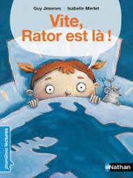 Vite, Rator est là ! / texte de Guy Jimenes | Jimenes, Guy (1954-....). Auteur