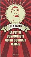 La petite communiste qui ne souriait jamais [DAISY] | Lafon, Lola (1974-....). Auteur