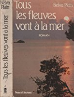 Tous les fleuves vont à la mer [DAISY] | Plain, Belva (1915-2010). Auteur