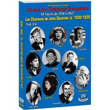 Les chansons de cette décennie-là : 1930-1939 : volume 01   Ray Ventura et Ses Collégiens. Orchestre