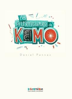 Les aventures de Kamo : réunit: Kamo, l'idée du siècle - Kamo et moi Kamo, l'agence Babel - L'évasion de Kamo / Daniel Pennac   Pennac, Daniel (1944-....). Auteur
