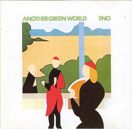 Another green world   Eno, Brian (1948-....). Compositeur. Musicien. Arrangeur