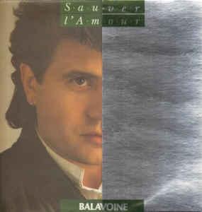 Sauver l'amour (4 min 15 s) | Balavoine, Daniel (1952-1986). Chanteur. Compositeur. Arrangeur