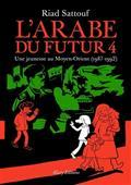 L'Arabe du futur tome 04 : une jeunesse au Moyen-Orient, 1987-1992 | Sattouf, Riad (1978-....). Auteur