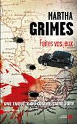 Faites vos jeux ! : roman / Martha Grimes | Grimes, Martha (1931-....). Auteur
