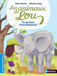 Tu es libre, petit éléphant ! / texte de Mymi Doinet | Doinet, Mymi (1958-....). Auteur