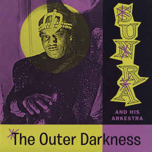 The Outer darkness | Sun Ra (1914-1993). Narrateur. Clavier - autre